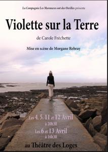 Violette sur la Terre, production compagnie Les murmures ont des oreilles, Théâtre des Loges, Paris.