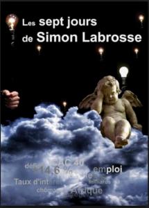 Les Sept jours de Simon Labrosse. Compagnie Scènes en Seine. Mise en scène Jean-Marc Galéra.